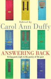 Answering Back - Living poets reply to the poetry of the past ebook by Carol Ann Duffy