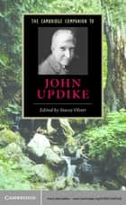The Cambridge Companion to John Updike ebook by Stacey Olster
