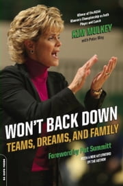 Won't Back Down - Teams, Dreams, and Family ebook by Kim Mulkey, Peter May