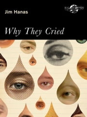 Why They Cried ebook by Jim Hanas
