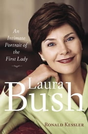 Laura Bush - An Intimate Portrait of the First Lady ebook by Ronald Kessler