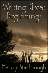 Writing Great Beginnings ebook by Harvey Stanbrough