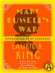 Mary Russell's War - And other stories of suspense ebook by Laurie R. King