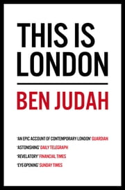 This is London - Life and Death in the World City ebook by Ben Judah