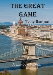 The Great Game ebook by Tony Rattigan