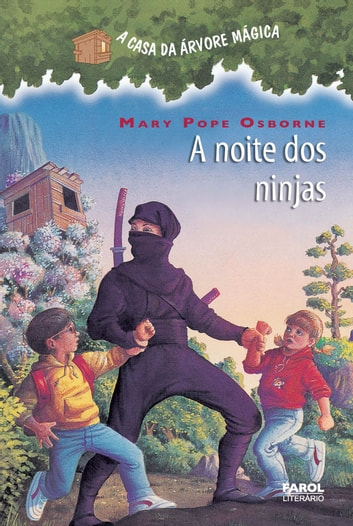 A noite dos ninjas ebook by Mary Pope Osborne,Sal Murdocca