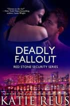 Deadly Fallout ebook by Katie Reus