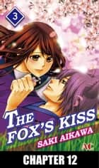 THE FOX'S KISS - Chapter 12 ebook by Saki Aikawa