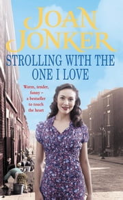 Strolling With The One I Love - Two friends come to the rescue in this touching Liverpool saga ebook by Joan Jonker