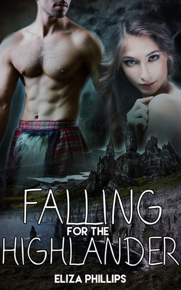 Falling for the Highlander - Falling for Love, #1 ebook by Eliza Phillips