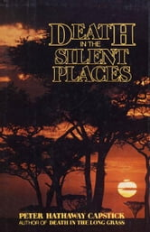 Death in the Silent Places ebook by Peter Hathaway Capstick