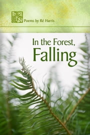 In the Forest, Falling ebook by Re Harris