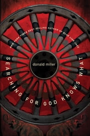 Searching for God Knows What ebook by Donald Miller