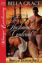 The Husband Contract ebook by Bella Grace