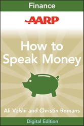 AARP How to Speak Money - The Language and Knowledge You Need Now ebook by Ali Velshi,Christine Romans