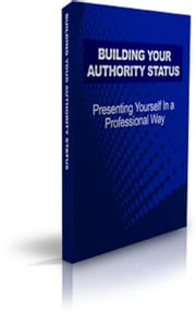 How To Building Your Authority Status ebook by Jimmy   Cai