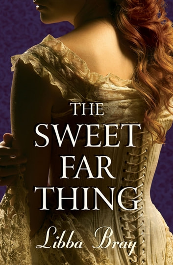 The Sweet Far Thing ebook by Libba Bray