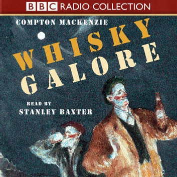 Whisky Galore audiobook by Compton MacKenzie