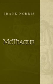 McTeague: A Story of San Francisco ebook by Frank Norris,Jonathan Evison