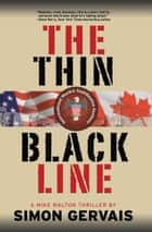 The Thin Black Line ebook by Simon Gervais