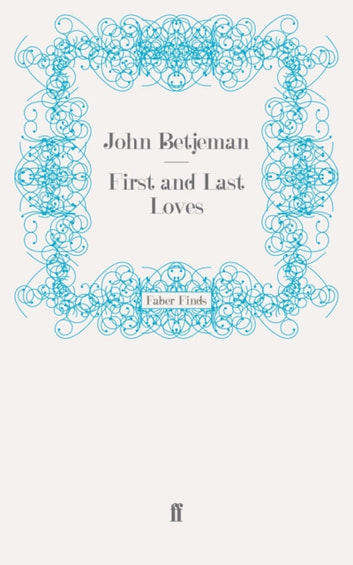 First and Last Loves ebook by Sir John Betjeman