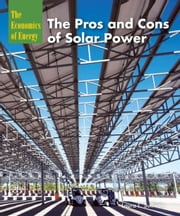 The Pros and Cons of Solar Power ebook by Sullivan, Laura