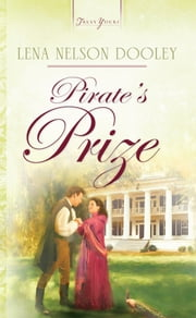 Pirate's Prize ebook by Lena Nelson Dooley