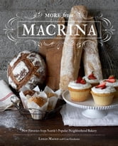More from Macrina - New Favorites from Seattle's Popular Neighborhood Bakery ebook by Leslie Mackie,Lisa Gordanier