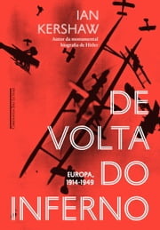 De volta do inferno - Europa, 1914-1949 ebook by Ian Kershaw