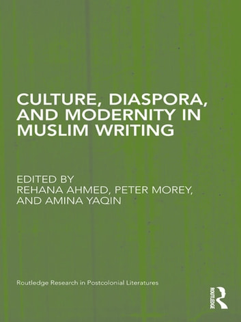 Culture, Diaspora, and Modernity in Muslim Writing ebook by