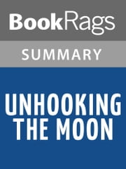 Unhooking the Moon by Gregory Hughes l Summary & Study Guide ebook by BookRags