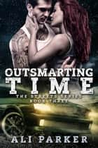 Outsmarting Time ebook by Ali Parker
