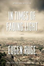 In Times of Fading Light - A Novel ebook by Eugen Ruge, Anthea Bell
