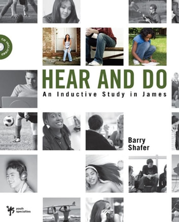 Hear and Do - An Inductive Study in James ebook by Barry Shafer