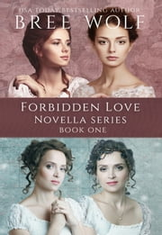 A Forbidden Love Novella Series Box Set One - Novella 1-4 ebook by Bree Wolf