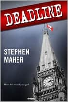 Deadline ebook by Stephen Maher
