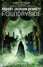 Foundryside - a dazzling new series from the author of The Divine Cities ebook by