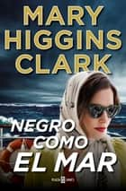 Negro como el mar ebook by Mary Higgins Clark