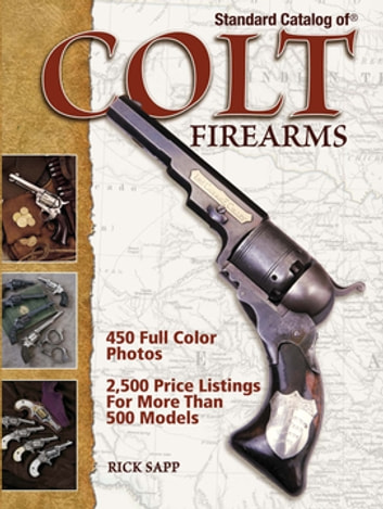 Standard catalog of colt firearms ebook by rick sapp 9781440224713 standard catalog of colt firearms ebook by rick sapp fandeluxe Choice Image
