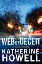 Web of Deceit: An Ella Marconi Novel 6 ebook by Katherine Howell
