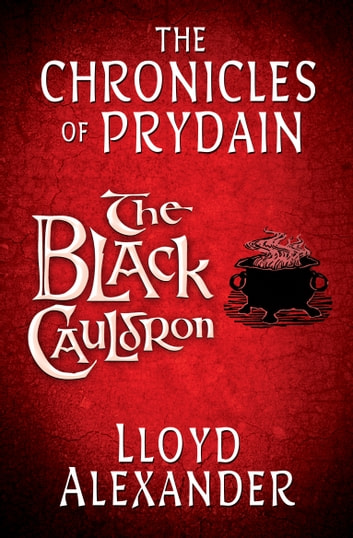 The Black Cauldron: The Chronicles of Prydain ebook by Lloyd Alexander