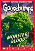 Classic Goosebumps #3: Monster Blood ebook by R.L. Stine