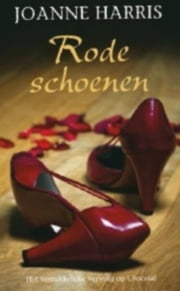 Rode schoenen ebook by Joanne Harris
