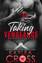 Taking Vengeance ebook by Kaylea Cross