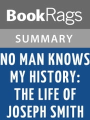 No Man Knows My History: The Life of Joseph Smith by Fawn M. Brodie | Summary & Study Guide ebook by BookRags