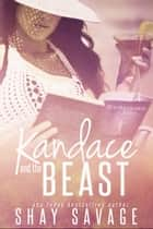 Kandace and the Beast ebook by Shay Savage