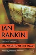 The Naming of the Dead ebook by Ian Rankin
