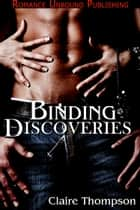 Binding Discoveries ebook by Claire Thompson