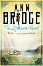 The Lighthearted Quest - A Julia Probyn Mystery, Book 1 ebook by Ann Bridge
