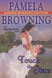 Touch the Stars (The Keeping Secrets Series, Book 4) ebook by Pamela Browning